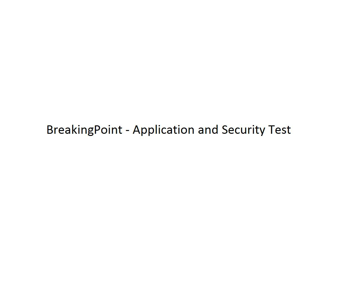 BreakingPoint - Application and Security Test