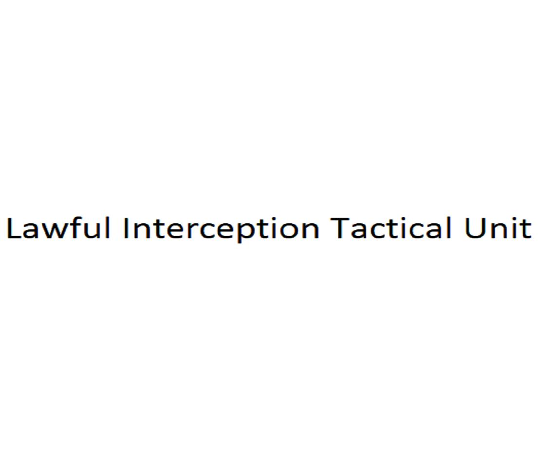 Lawful Interception Tactical Unit
